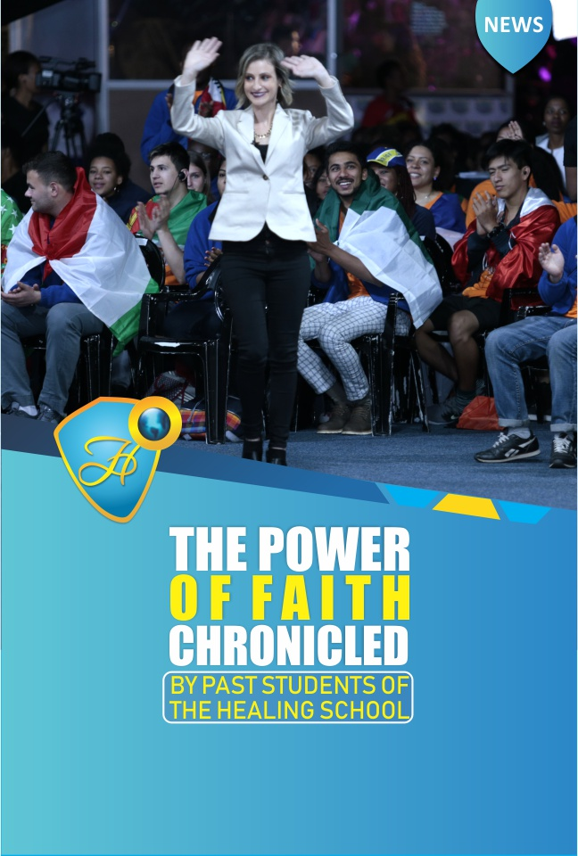 THE POWER OF FAITH CHRONICLED BY PAST STUDENTS OF THE HEALING SCHOOL