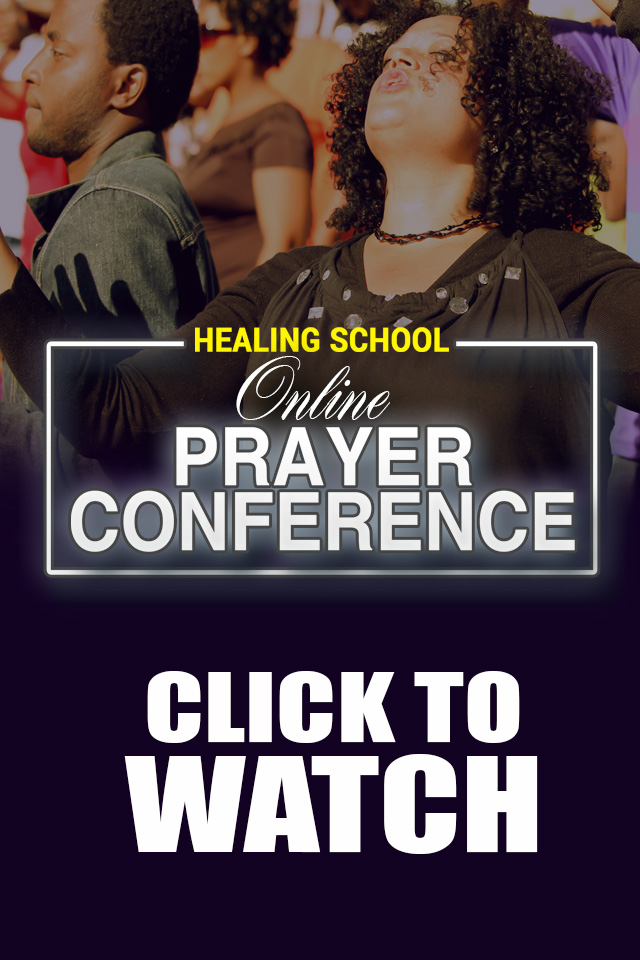 Healing School Online Prayer Conference