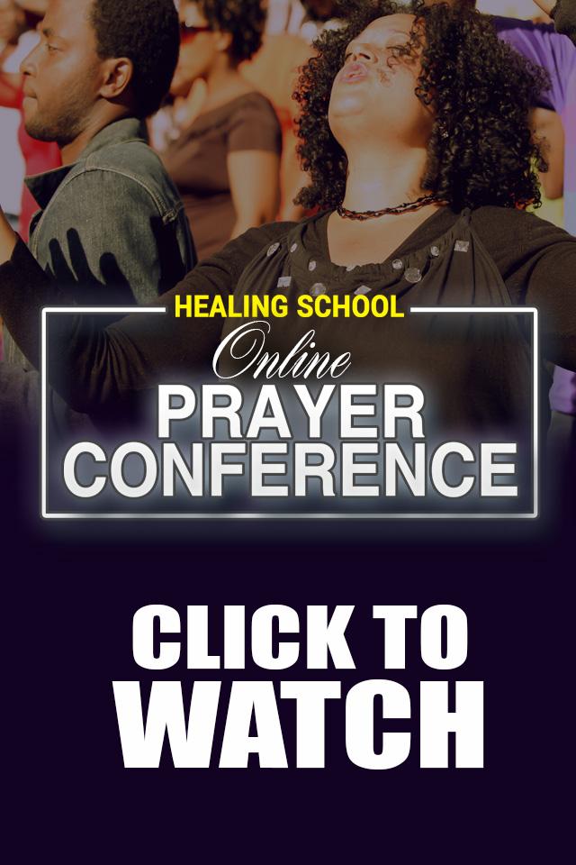 Healing School Online Prayer Conference