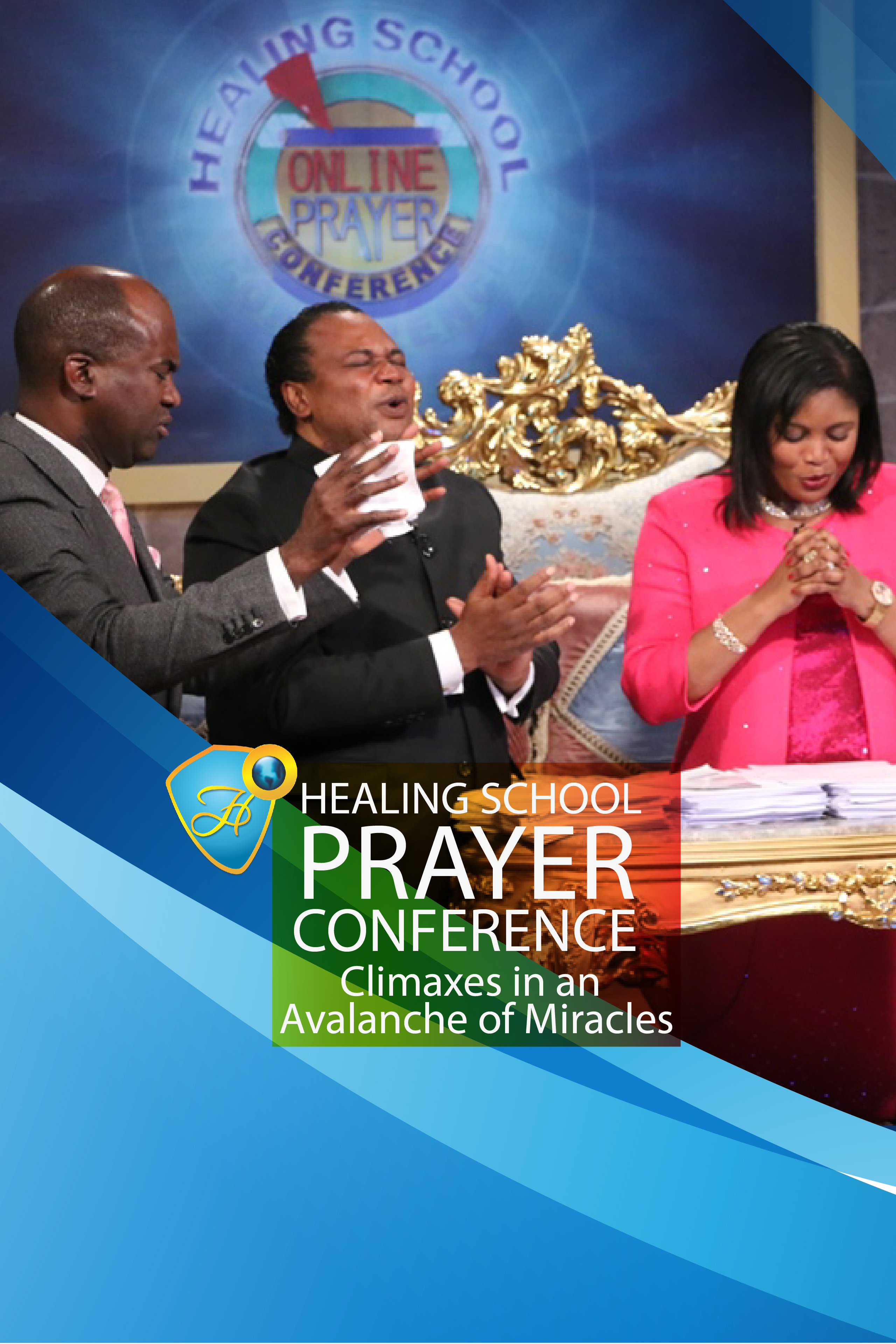 HEALING SCHOOL PRAYER CONFERENCE CLIMAXES IN AN AVALANCHE OF MIRACLES