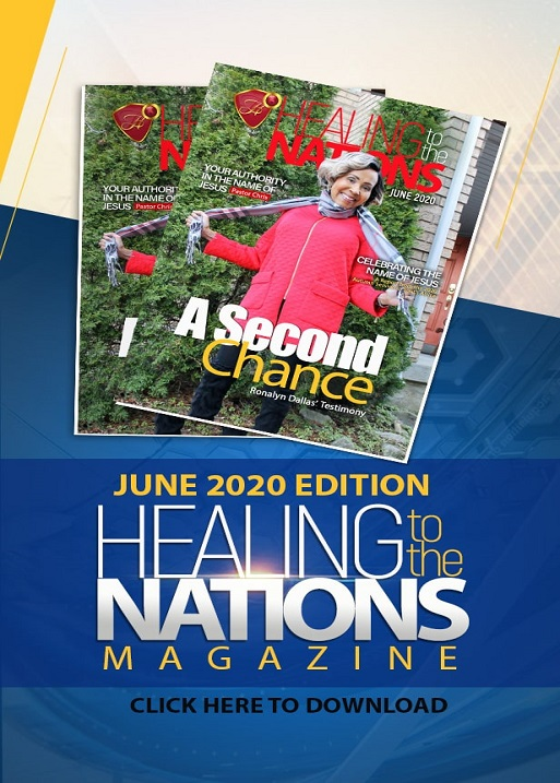 Healing to the Nations Magazine - June 2020 Edition.